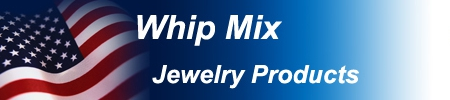 Whip Mix Jewelry Products